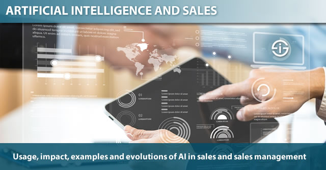 Artificial intelligence and sales - usage impact examples and evolutions of AI in sales and sales management