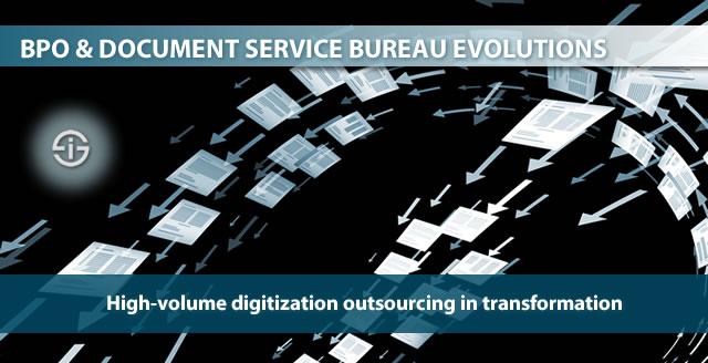 BPO and document service bureau evolutions - high-volume digitization outsourcing in transformation