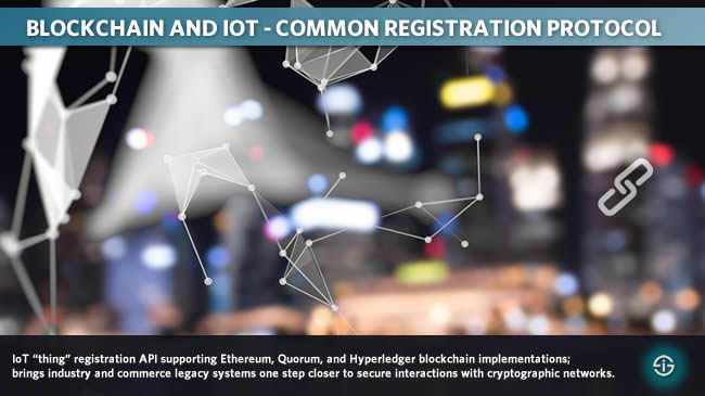 Blockchain and IoT common registration protocol - IoT thing registration API supporting Ethereum Quorum and Hyperledger blockchain implementations