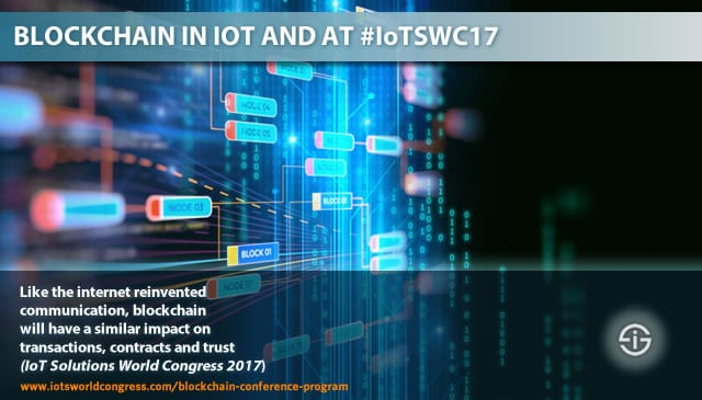 Blockchain in IoT and at IoT Solutions World Congress 2017