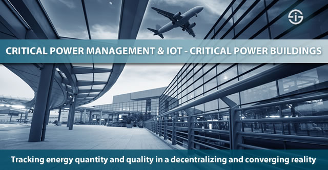 CRITICAL POWER MANAGEMENT AND IOT - CRITICAL POWER BUILDINGS - tracking energy quantity and quality in a decentralizing and converging reality