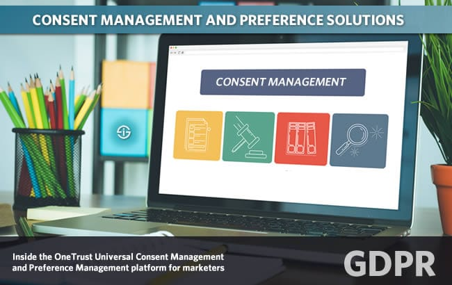 Consent management and preference solutions - inside the OneTrust Universal Consent Management and Preference Management platform for marketers