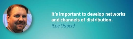 Develop networks and channels of distribution - Lee Odden