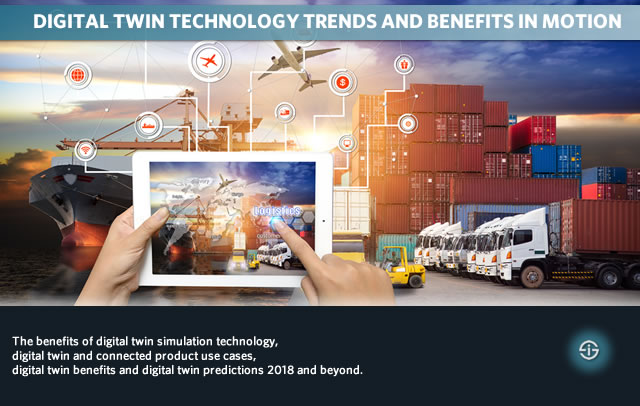 Digital twin technology trends and benefits in motion - digital twin predictions 2018 and beyond