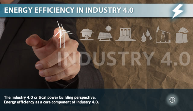 Energy efficiency in Industry 4.0 - the critical power building and factory perspective