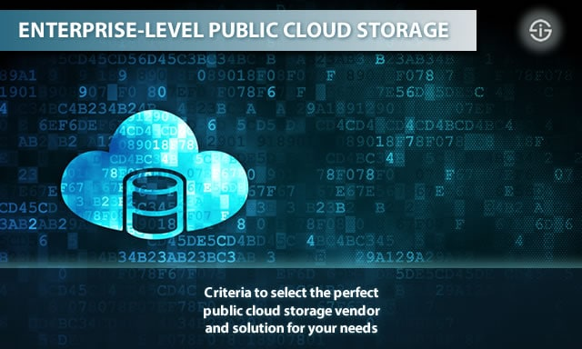 Enterprise-level public cloud storage - criteria to select the perfect public cloud storage