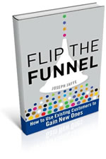 Flip the Funnel - the latest book by Joseph Jaffe - retention is the new acquisition