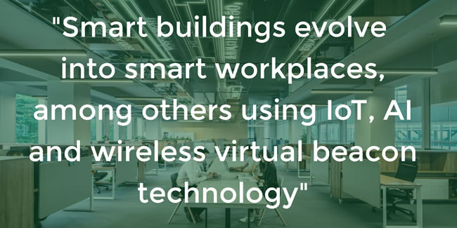 From smart buildings to smart workplaces using AI IoT and wireless virtual beacon technology