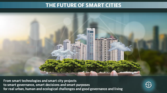 Future smart cities - From smart technologies and smart city projects to smart governance, smart decisions and smart purposes for real urban challenges and good governance and living