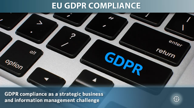 GDPR compliance as a strategic business and information management challenge