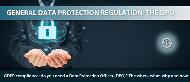 GDPR compliance - do you need a Data Protection Officer or DPO - the when what why and how