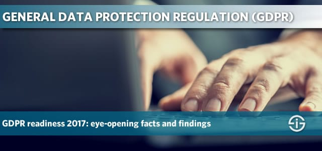 General Data Protection Regulation 2017 - eye-opening facts and findings on GDPR readiness