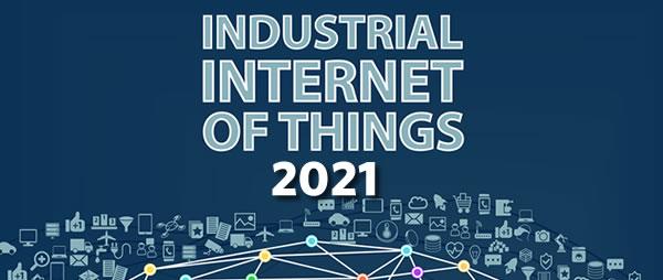 Industrial Internet of Things 2021