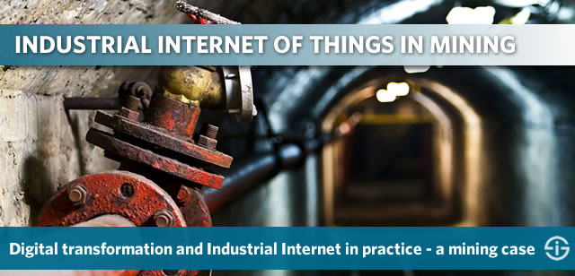 Industrial Internet of Things in the mining industry - digital transformation and Industrial Internet in practice - a mining case