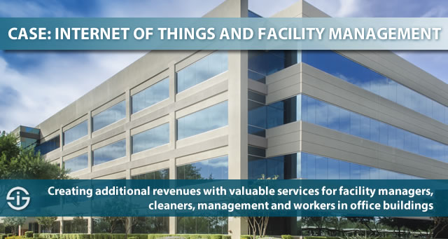 Internet of Things and facility management innovation case - creating additional revenues with valuable services