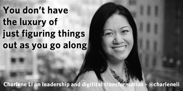 Interview quote Charlene Li on The Engaged Leader and digital transformation
