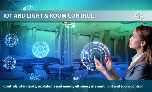 IoT and light and room control - controls standards evolutions and energy efficiency in smart light and room control