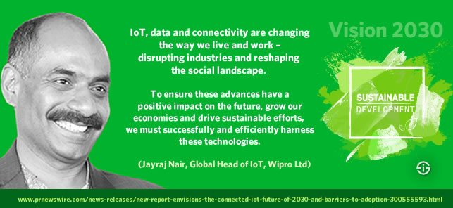 IoT data and connectivity driving sustainable efforts quote Jayraj Nair head of IoT Wipro PR Vision 2030 - source - picture source