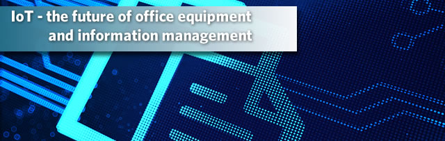 IoT - the future of office equipment and information management