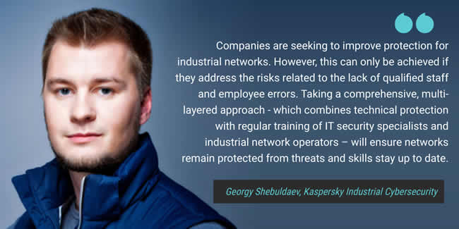 Kaspersky Industrial Cybersecurity Georgy Shebuldaev emphasizes the need to take a comprehensive multi-layered approach - which combines technical protection with regular training of IT security specialists and industrial network operators - picture source and courtesy