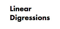 Linear Digressions Podcast