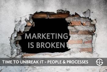 Marketing is broken - time to unbreak it