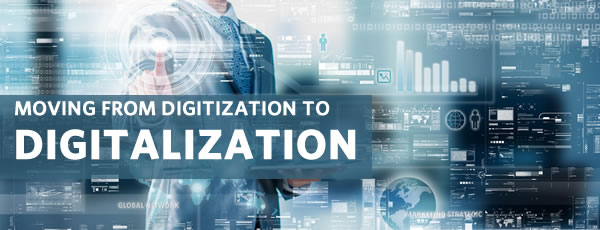 Moving from digitization to digtalization