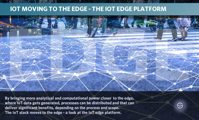 Moving to the IoT edge across all IoT stack layers - a look at the IoT edge platform