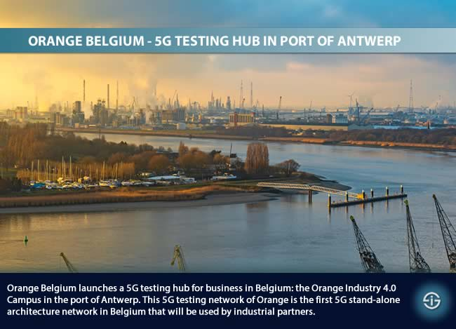 Orange Belgium 5G testing hub the Orange Industry 4.0 Campus enables businesses to test 5G in the port of Antwerp area