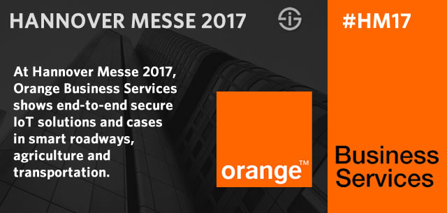 Orange Business Services IoT solutions and cases at Hannover Messe 2017