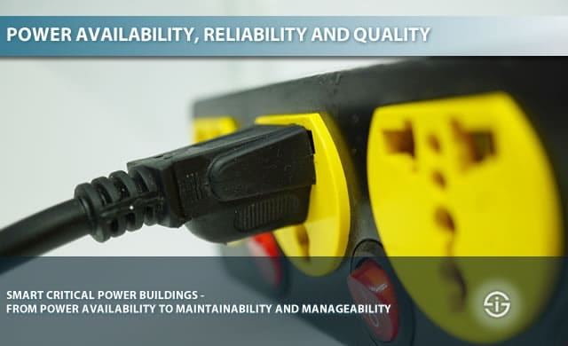 Power availability reliability quality maintainability and manageability in smart critical power buildings