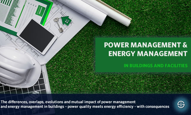 Power management and energy management in buildings - differences overlaps and mutual impact when power quality meets energy efficiency