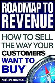Roadmap to Revenue - How to Sell the Way Your Customers Want to Buy