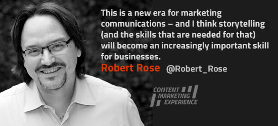 Robert Rose (Content Marketing Institute) on storytelling - read the interview