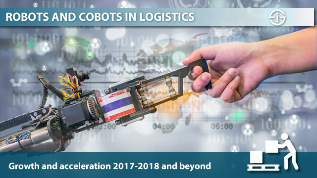 Robots and cobots in logistics - growth and acceleration 2017-2018 and beyond