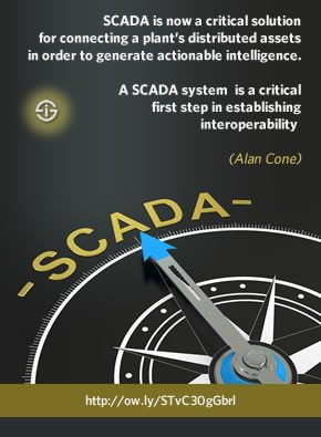 SCADA is now a critical solution for connecting the distributed assets of a plant in order to generate actionable intelligence - a SCADA system is a critical first step in establishing interoperability - quote Alan Cone Siemens Industry