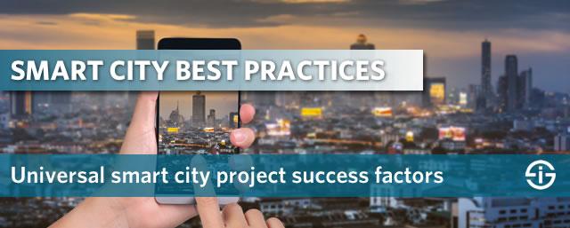 Smart city best practices - universal smart city project success factors