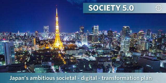 Society 5.0 - the ambitious societal digital transformation plan of Japan