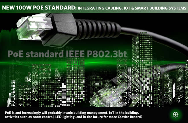 The new 100W Power over Ethernet standard IEEE P802.3bt integrates cabling IoT and smart building systems