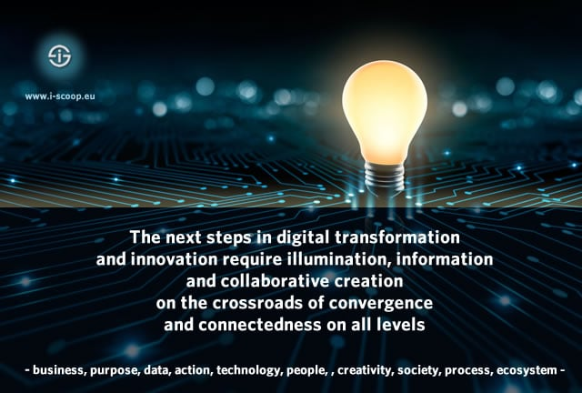 The next steps in digital transformation and innovation require illumination on the crossroads of convergence and and connectedness on all business, technology and human levels - digital transformation 2018