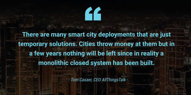 There are many smart city deployments that are just temporary solutions says Tom Casaer