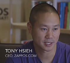 Tony Hsieh – CEO Zappos – source Zappos Insights culture video