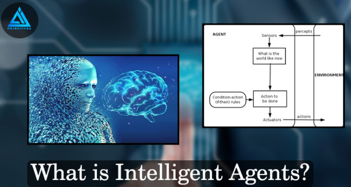 What is Intelligent Agents