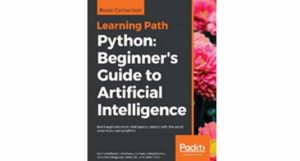 Python Beginners guide to Artificial Intelligence